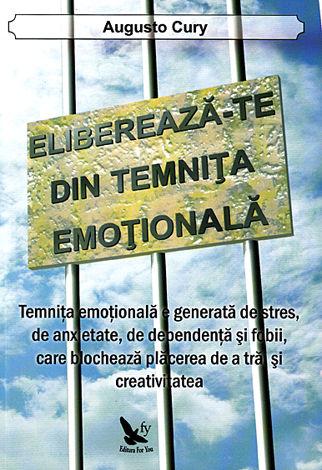 Eliberează-te din temniţa emoţională