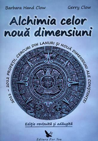 Alchimia celor nouă dimensiuni  - 2011 – 2012 PROFEȚII, CERCURI DIN LANURI ȘI NOUĂ DIMENSIUNI ALE CONȘTIIȚEI