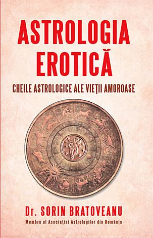 Astrologia erotică  - cheile astrologice ale vieţii amoroase