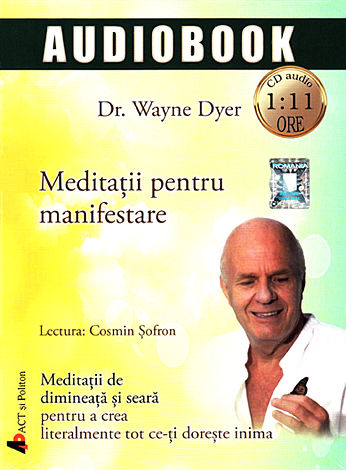 Meditaţii pentru manifestare - CD  - meditații de dimineață şi seară pentru a crea literalmente tot ce-ți doreşte inima - cd audio de 1:11 ore