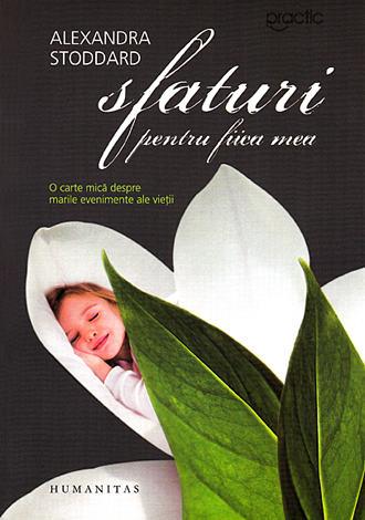 Sfaturi pentru fiica mea  - o carte mică despre marile evenimente ale vieţii