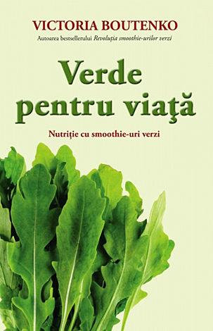 Verde pentru viaţă  - nutriţie cu smoothie-uri verzi