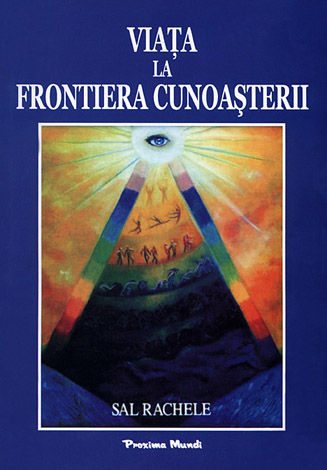 Viaţa la frontiera cunoaşterii  - creştere personală şi dezvoltare spirituală