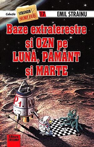 Baze extraterestre şi OZN pe Lună, Pământ şi Marte