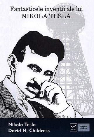 Fantasticele invenţii ale lui Nikola Tesla