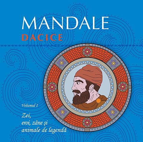 Mandale dacice - vol. I  - zei, eroi, zâne şi animale de legendă