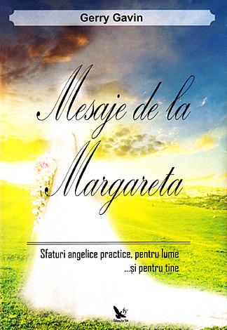 Mesaje de la Margareta  - sfaturi angelice practice, pentru lume şi pentru tine