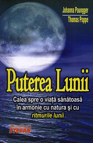 Puterea lunii  - calea spre o viaţă sănătoasă în armonie cu natura şi cu ritmurile lunii