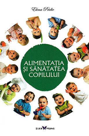 Alimentaţia şi sănătatea copilului
