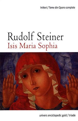 Isis Maria Sophia  - misiunea sa şi a noastră