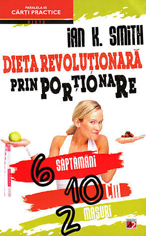 Dieta revoluţionară prin porţionare  - 6 săptămâni, 10 cm, 2 măsuri