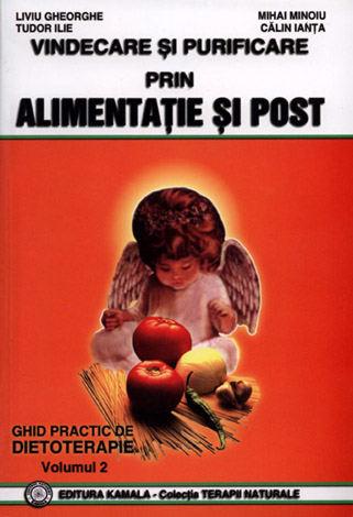 Vindecare şi purificare prin alimentaţie şi post - vol. 2