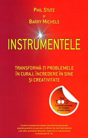 Instrumentele  - transformă-ţi problemele în curaj, încredere în sine şi creativitate