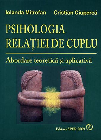 Psihologia relaţiei de cuplu  - abordare teoretică şi aplicativă