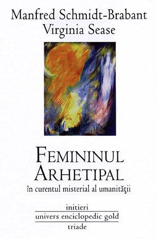 Femininul arhetipal în curentul misterial al umanităţii  - către o nouă cultură a familiei