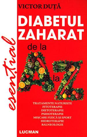 Diabetul zaharat de la A la Z  - Tratamente naturiste - Fitoterapie - Dietoterapie - Psihoterapie - Mişcare fizică şi sport - Hidroterapie - Balneologie