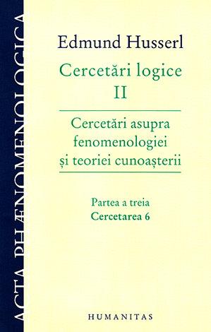 Cercetări logice - vol. 2  - cercetări asupra fenomenologiei şi teoriei cunoaşterii