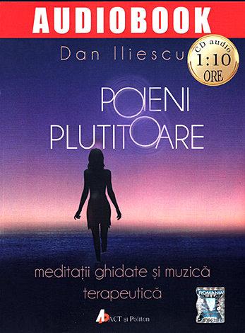 Poieni plutitoare  - meditaţii ghidate şi muzică terapeutică - CD audio 1:10 ore