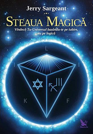 Steaua magică  - vindecă Tu-Universul bazându-te pe iubire, nu pe logică