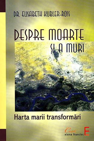 Despre moarte şi a muri  - harta marii transformări