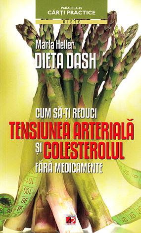 Dieta DASH  - cum să-ţi reduci tensiunea arterială şi colesterolul fără medicamente