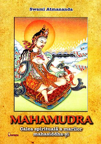 Mahamudra  - calea spirituală a marilor mahasiddha-şi