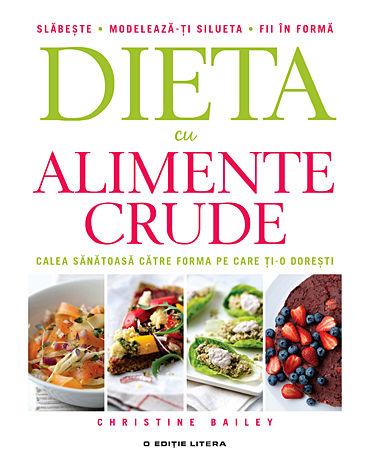 Dieta cu alimente crude  - calea sănătoasă către starea de bine
