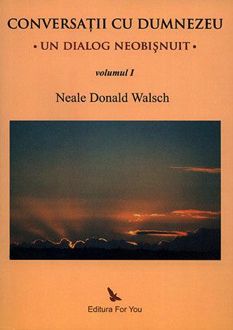 Conversaţii cu Dumnezeu - vol. I, II şi III  - un dialog neobişnuit
