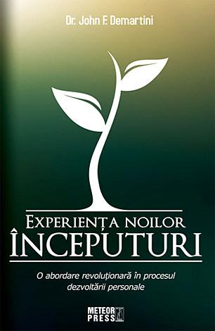 Experienţa noilor începuturi  - o abordare revoluţionară în procesul dezvoltării personale