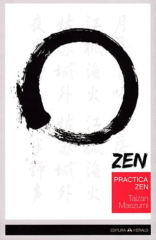 Practica zen  - corp, respiraţie, minte