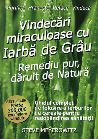 Vindecări miraculoase cu iarbă de grâu  - remediu pur, dăruit de natură