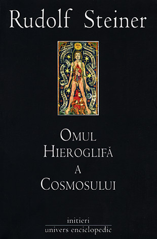 Omul - hieroglifă a cosmosului  - corespondenţe între microcosmos şi macrocosmos