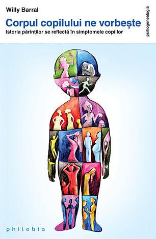 Corpul copilului ne vorbeşte  - Istoria părinţilor se reflectă în simptomele copiilor