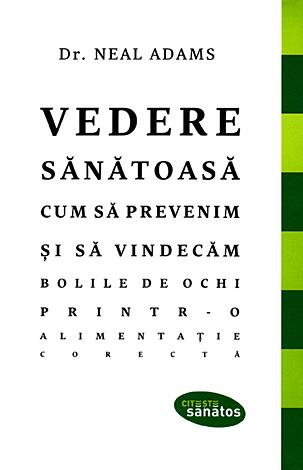 Vedere sănătoasă  - cum să prevenim şi să vindecăm bolile de ochi printr-o alimentație corectă
