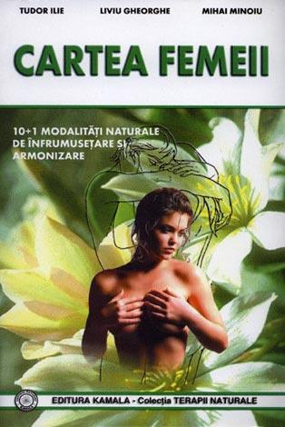 Cartea femeii  - din tainele frumuseţii feminine