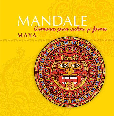 Mandale maya  - armonie prin culori şi forme