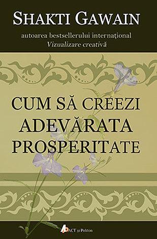 Cum să creezi adevărata prosperitate
