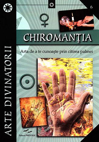 Chiromanţia  - arta de a te cunoaşte prin citirea palmei