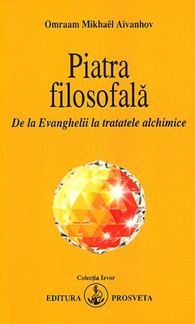 Piatra filosofală  - de la Evanghelii la tratatele alchimice