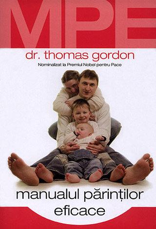 Manualul părinţilor eficace  - programul dovedit pentru creşterea copiilor responsabili