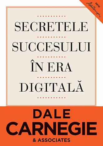 Secretele succesului în era digitală  - cum să vă faceţi prieteni şi să deveniţi influent