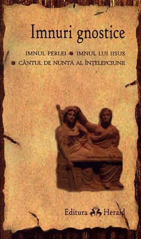 Imnuri gnostice  - Imnul perlei - Imnul lui Iisus - Cântul de nuntă al înţelepciunii