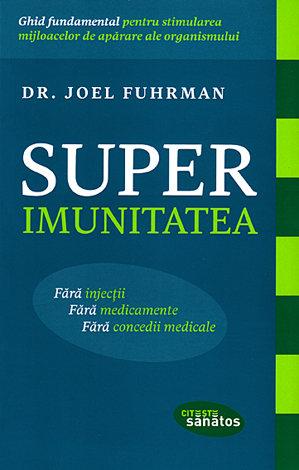 Superimunitatea  - ghid fundamental pentru stimularea mijloacelor de apărare ale organismului