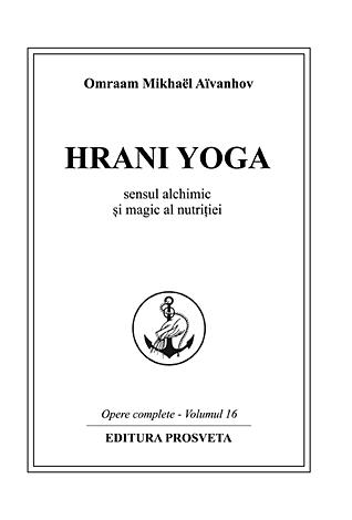 Hrani Yoga  - sensul alchimic şi magic al nutriţiei