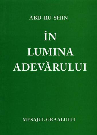 În Lumina Adevărului - Mesajul Graalului - vol. II