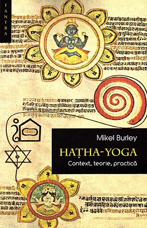 Hatha Yoga  - context, teorie, practică