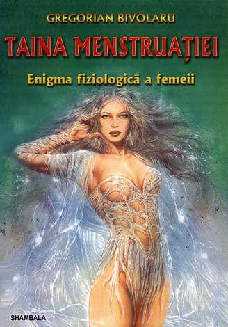 Taina menstruaţiei - vol. 1+2  - enigma fiziologică a femeii
