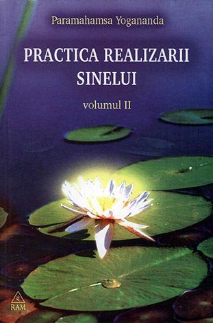 Practica realizării sinelui - vol. 2