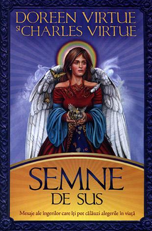 Semne de sus  - mesaje ale îngerilor care îţi pot călăuzi alegerile în viaţă