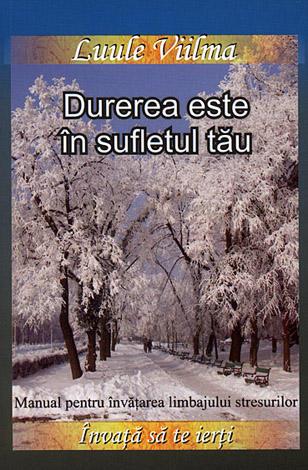 Durerea este în sufletul tău  - manual pentru învăţarea limbajului stresurilor - vol. 6